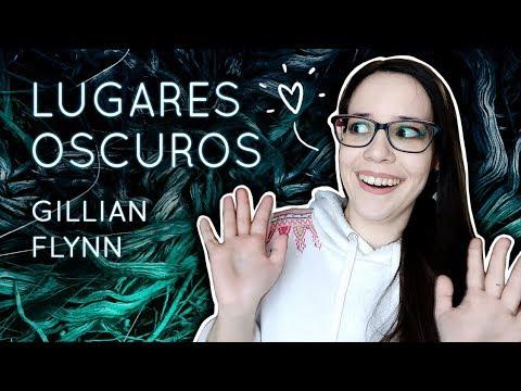 Reseña de libro – LUGARES OSCUROS de Gillian Flynn