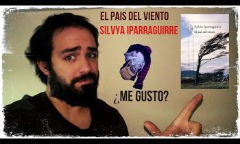 🌊EL PAÍS DEL VIENTO 💨 de SYLVIA IPARRAGUIRRE / El gringo RESEÑA