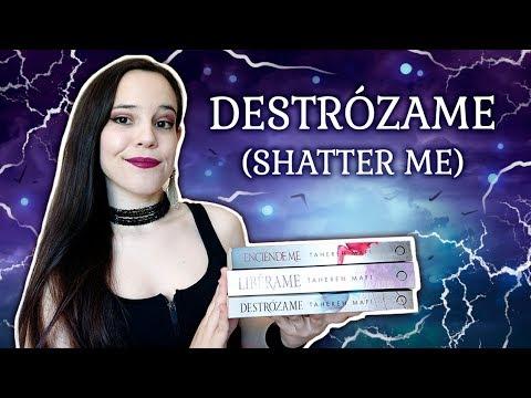 Reseña – DESTRÓZAME / SHATTER ME de Tahereh Mafi